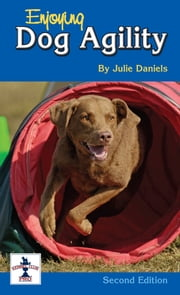 Enjoying Dog Agility ebook by Julie Daniels