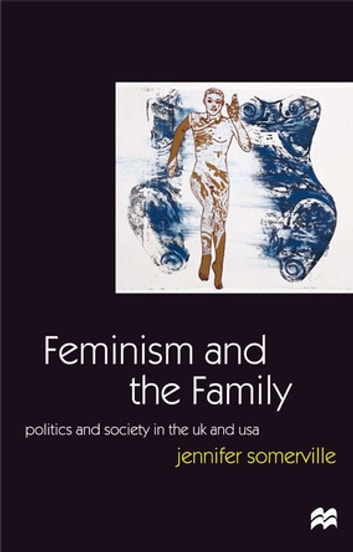 Feminism and the family ebook by dr jennifer somerville feminism and the family politics and society in the uk and usa ebook by dr fandeluxe Document