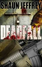 Deadfall ebook by Shaun Jeffrey