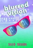 Blurred Vision (Drew Ashley 2)