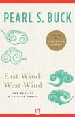 East Wind: West Wind: The Saga of a Chinese Family
