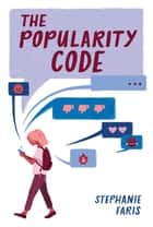The Popularity Code ebook by Stephanie Faris