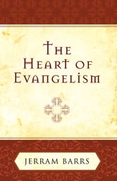 The Heart of Evangelism ebook by Jerram Barrs