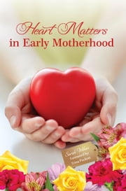 Heart Matters in Early Motherhood ebook by Sarah Wilson