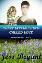 Crazy Little Thing Called Love ebook by Jess Bryant