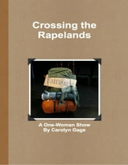 Crossing the Rapelands: A One-Woman Show ebook by Carolyn Gage