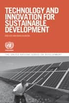 Technology and Innovation for Sustainable Development ebook by Rob Vos,Rob Vos,Diana Alarcon