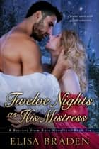 Twelve Nights as His Mistress ebook door Elisa Braden