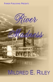 River Madness ebook by Mildred Riley