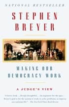 Making Our Democracy Work ebook by Stephen Breyer