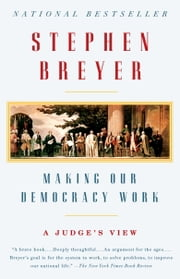 Making Our Democracy Work - A Judge's View ebook by Kobo.Web.Store.Products.Fields.ContributorFieldViewModel
