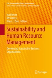 Sustainability and Human Resource Management - Developing Sustainable Business Organizations ebook by