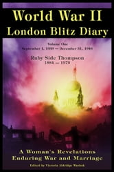 World War ll London Blitz Diary Volume 1 ebook by Victoria Washuk