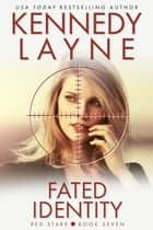 Fated Identity (Red Starr, Book Seven) ebook by Kennedy Layne