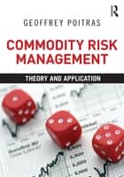 Commodity Risk Management ebook by Geoffrey Poitras