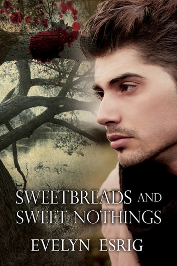 Sweetbreads and Sweet Nothings ebook by Evelyn Esrig