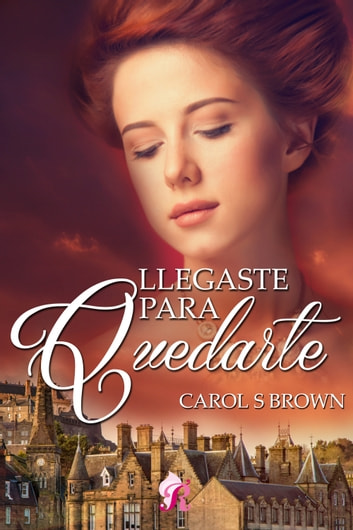 Llegaste para quedarte ebook by Carol S. Brown