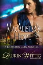 MacAlister's Hope - a Kilmartin Glen novella ebook by Laurin Wittig