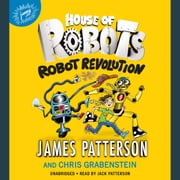 House of Robots: Robot Revolution audiobook by James Patterson
