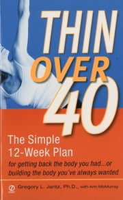 Thin Over 40 ebook by Gregory L. Jantz, Ph.D.,Anne McMurray
