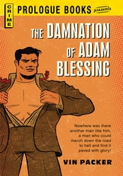 The Damnation of Adam Blessing ebook by Vin Packer