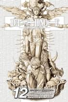 Death Note, Vol. 12 - Finis ebook by Tsugumi Ohba, Takeshi Obata
