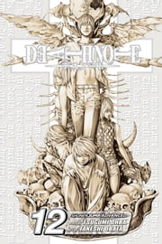 Death Note, Vol. 12 - Finis ebook by Tsugumi Ohba,Takeshi Obata