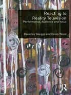 Reacting to Reality Television ebook by Beverley Skeggs,Helen Wood