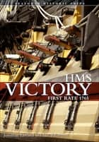HMS Victory - First Rate 1765 ebook by Iain Ballantyne, Jonathan Eastland