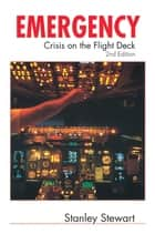 Emergency - Crisis on the Flight Deck ebook by Stanley Stewart