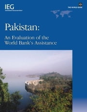 Pakistan: An Evaluation of the World Bank's Assistance ebook by Chu, Lily L.