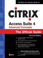 CITRIX ACCESS SUITE 4 ADVANCED CONCEPTS: THE OFFICIAL GUIDE, 2/E ebook by Kaplan, Steve