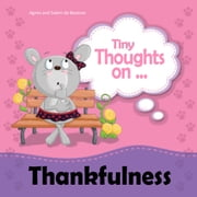 Tiny Thoughts on Thankfulness - Learning to appreciate what we have ebook by Agnes de Bezenac,Salem de Bezenac