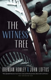 The Witness Tree ebook by Brendan Howley,John J. Loftus
