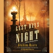 The Last Days of Night - A Novel audiobook by Graham Moore