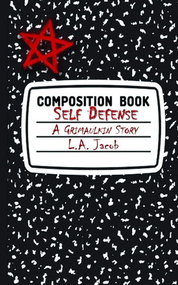 Self Defense (A Grimaulkin Story) ebook by L. A. Jacob