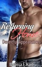 Returning Home (Deceitful Appearances, Book 3) ebook by Melissa F. Hart