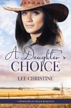 A Daughter's Choice eBook by Lee Christine