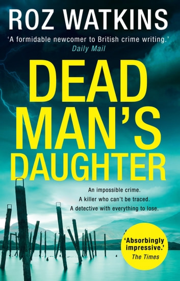Dead Man's Daughter: The gripping must-read crime thriller of the year (A DI Meg Dalton thriller, Book 2) ebook by Roz Watkins