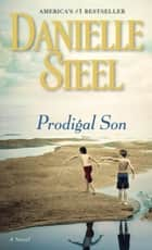 Prodigal Son ebook by Danielle Steel