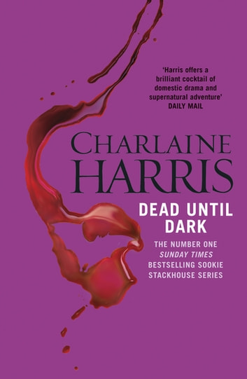 Dead Until Dark - A True Blood Novel ebook by Charlaine Harris