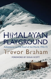 Himalayan Playground ebook by Trevor Braham