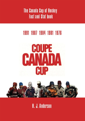 The Canada Cup of Hockey Fact and Stat Book ebook by H. J. Anderson