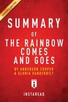 Summary of The Rainbow Comes and Goes - by Anderson Cooper and Gloria Vanderbilt | Includes Analysis ebook by Instaread Summaries