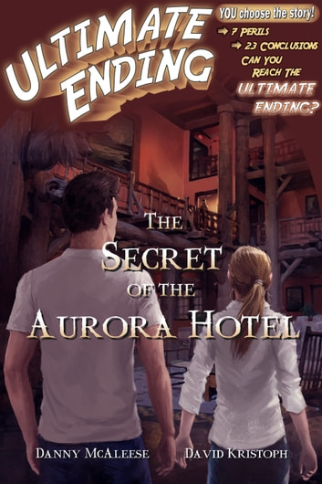The Secret of the Aurora Hotel ebook by Danny McAleese,David Kristoph