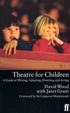 Theatre for Children ebook by
