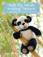 Penny the Panda Knitting Pattern ebook by Laura Long