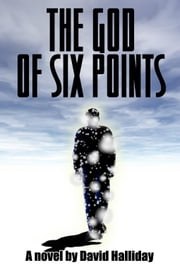 The God of Six Points ebook by Halliday, David
