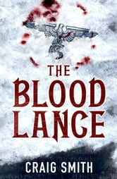 The Blood Lance ebook by Craig Smith