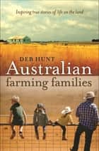 Australian Farming Families ebook by Deb Hunt